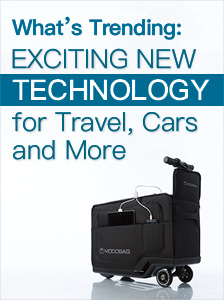 What's Trending: Exciting New Technology for Travel, Cars and More