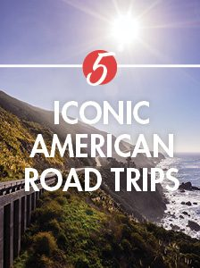 5 Iconic American Road Trips