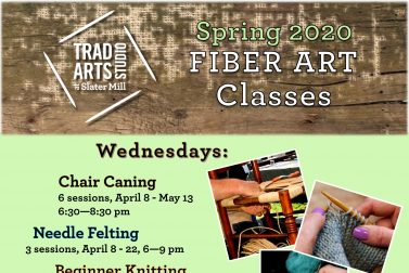 Spring Trad Arts Classes @ Slater Mill