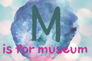 Introducing M is for Museum