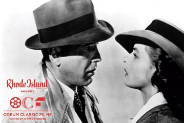 ODEUM CLASSIC FILMS: CASABLANCA Presented by Rhode Island Monthly